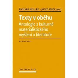 Müller Richard, Šebek Josef: Texty v oběhu - Antologie z kulturně materialistického myšlení o litera