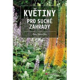 Hanzelka Petr: Květiny pro suché zahrady