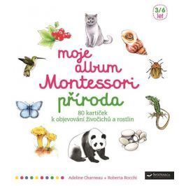 Charneau Adeline, Rocchi Roberta,: Moje album Montessori - Příroda