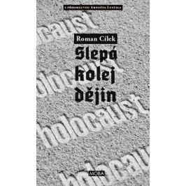 Cílek Roman: Holocaust - Slepá kolej dějin