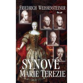 Weissensteiner Friedrich: Synové Marie Terezie