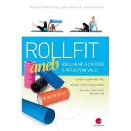 Vychodilová Renata: Rollfit aneb rolujeme a cvičíme s pěnovými válci