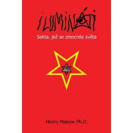 Makow Henry: Ilumináti - Sekta, jež se zmocnila světa