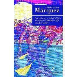Márquez Gabriel García: Neuvěřitelný a tklivý příběh o bezelstné Eréndiře a její ukrutné babičce