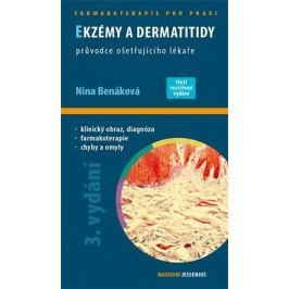 Benáková Nina: Ekzémy a dermatitidy - Průvodce ošetřujícího lékaře