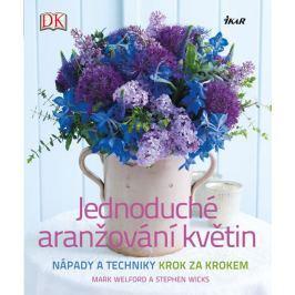 Welford Mark, Wicks Stephen: Jednoduché aranžování květin