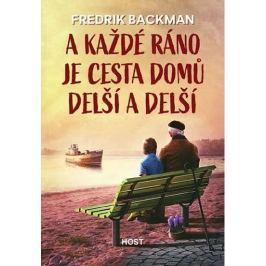 Backman Fredrik: A každé ráno je cesta domů delší a delší