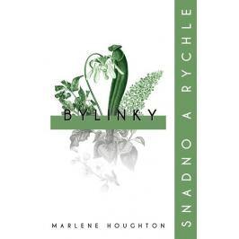 Houghton Marlene: Bylinky: snadno a rychle