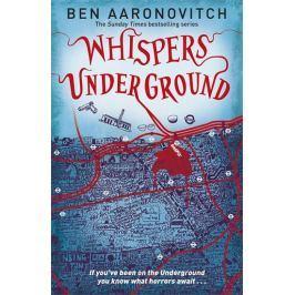 Aaronovitch Ben: Whispers Under Ground