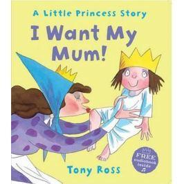 Ross Tony: I Want My Mum!