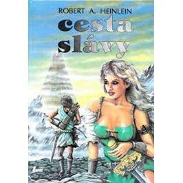 Heinlein Robert A.: Cesta slávy