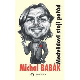 Babák Michal: Medvědovi stojí pořád aneb Může se to stát i Vám