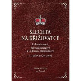 Horčička Václav, Županič Jan,: Šlechta na křižovatce - Lichtenštejnové, Schwarzenbergové a Colloredo