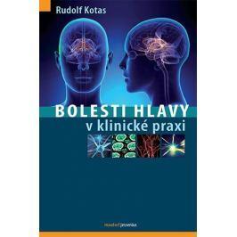 Kotas Rudolf: Bolesti hlavy v klinické praxi