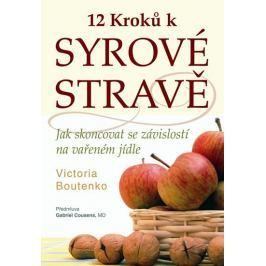 Boutenko Victoria: 12 kroků k syrové stravě