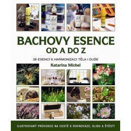Michel Katarina: Bachovy esence od A do Z - 38 esencí k harmonizaci těla i duše