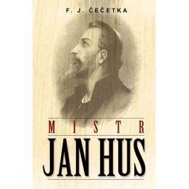Čečetka F. J.: Mistr Jan Hus