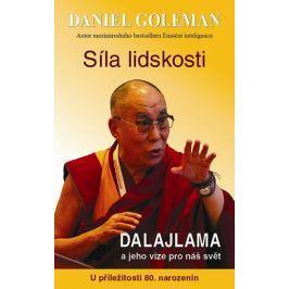 Goleman Daniel: Síla lidskosti, Dalajlama a jeho vize pro náš svět