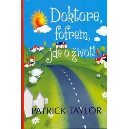 Taylor Patrick: Doktore, fofrem, jde o život!