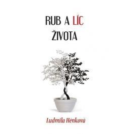 Hénková Ludmila: Rub a líc života