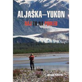 Podhorský Miroslav: Aljaška-Yukon - Ráj to na pohled