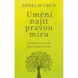 Grün Anselm: Umění najít pravou míru