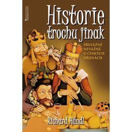Händl Richard: Historie trochu jinak - Převážně nevážně o českých dějinách