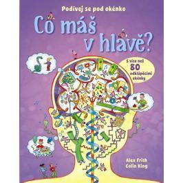 Frith Alex: Co máš v hlavě? - Podívej se pod okénko