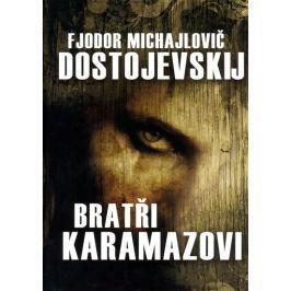 Dostojevskij Fjodor Michajlovič: Bratři Karamazovi