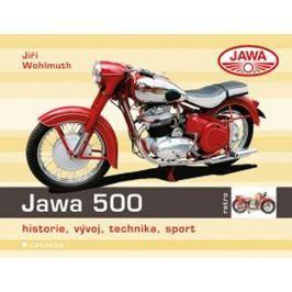 Wohlmuth Jiří: Jawa 500 - historie, vývoj, technika, sport