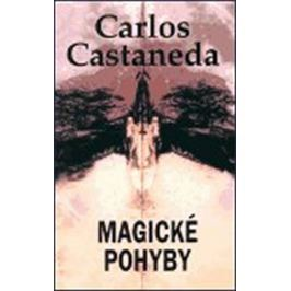 Castaneda Carlos: Magické pohyby