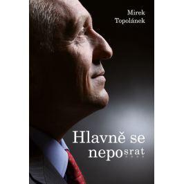 Topolánek Mirek: Hlavně se neposrat