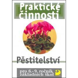 Dytrtová Radmila: Pěstitelství pro 6. – 9. r. ZŠ - Praktické činnosti