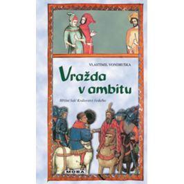 Vondruška Vlastimil: Vražda v ambitu - Hříšní lidé Království českého