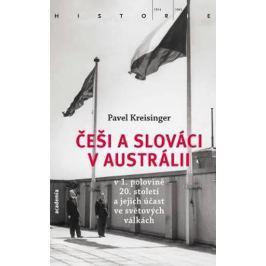 Kreisinger Pavel: Češi a Slováci v Austrálii v 1. polovině 20. století a jejich účast ve světových v