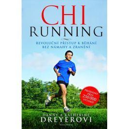 Dreyerovi Danny a Katherine: ChiRunning - Revoluční přístup k běhání bez námahy a zranění