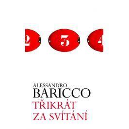 Baricco Alessandro: Třikrát za svítání
