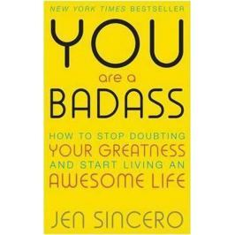 Sincero Jen: You Are a Badass