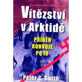 Smith Peter C.: Vítězství v Arktidě - Příběh konvoje PQ 18