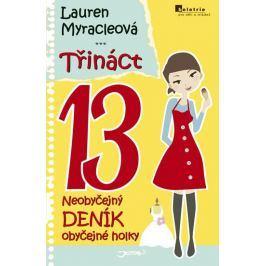 Myracleová Lauren: Třináct - Neobyčejný deník obyčejné holky