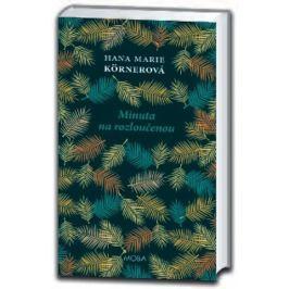 Körnerová Hana Marie: Minuta na rozloučenou