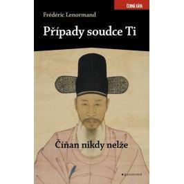 Lenormand Frédéric: Případy soudce Ti - Číňan nikdy nelže