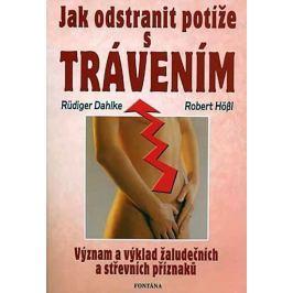 Dahlke Ruediger: Jak odstranit potíže s trávením - Význam a výklad žaludečních a střevních příznaků