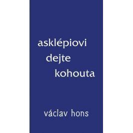 Hons Václav: Asklépiovi dejte kohouta