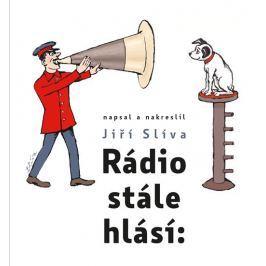 Slíva Jiří: Rádio stále hlásí: