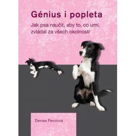 Fenziová Denise: Génius i popleta - Jak psa naučit, aby to, co umí, zvládal za všech okolností