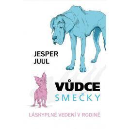 Juul Jesper: Vůdce smečky - Láskyplné vedení v rodině