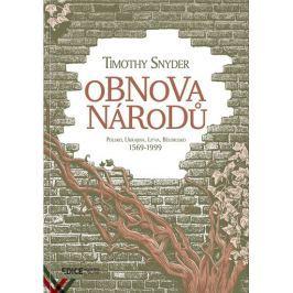 Snyder Timothy: Obnova národů - Polsko, Ukrajina, Litva, Bělorusko 1569-1999