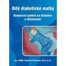 Štechová Kateřina a kolektiv: Dítě diabetické matky - Komplexní pohled na diabetes a těhotenství