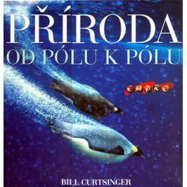 Curtsinger Bill: Příroda - od pólu k pólu